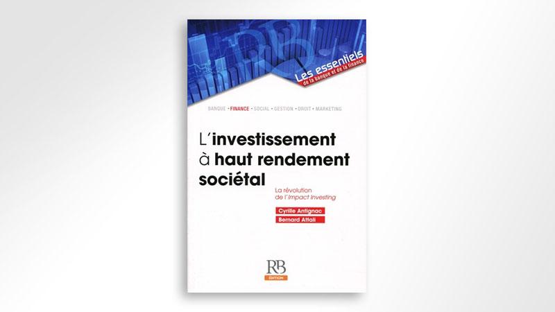«L'investissement à haut rendement sociétal» – RB Edition – Novembre  2016