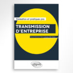 « Transmission d'entreprises » – Editions Ellipses – Novembre  2019