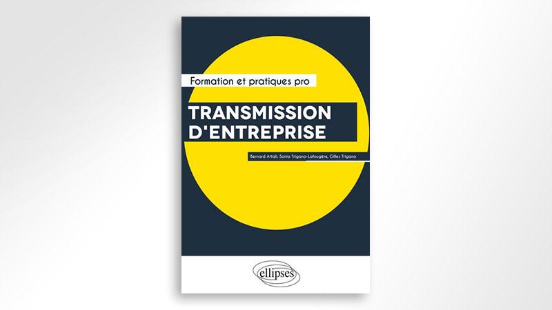 «Transmission d'entreprises» – Editions Ellipses – Novembre  2019